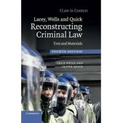 Lacey, Wells and Quick Reconstructing Criminal Law by Celia Wells
