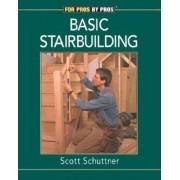 Basic Stairbuilding by Scott Schuttner