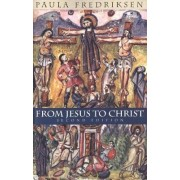 From Jesus to Christ by Paula Fredriksen