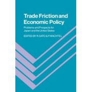 Trade Friction and Economic Policy by Ryuzo Sato
