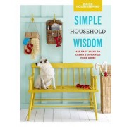 Good Housekeeping Simple Household Wisdom: TK Easy Ways to Clean & Organize Your Home