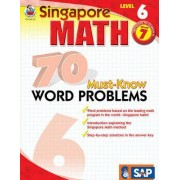Singapore Math 70 Must-Know Word Problems Level 6, Grade 7 by Frank Schaffer Publications