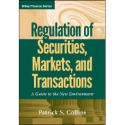 Regulation of Securities, Markets, and Transactions by Patrick S. Collins