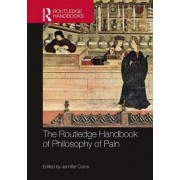 The Routledge Handbook of Philosophy of Pain by Jennifer Corns