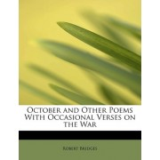 October and Other Poems with Occasional Verses on the War by Robert Bridges