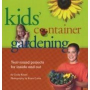 Kids' Container Gardening by Cindy Krezel