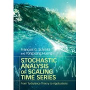Stochastic Analysis of Scaling Time Series by Francois G. Schmitt