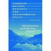 Canadian Natural Resource and Environmental Policy, 2nd ed. by Melody Hessing