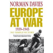 Europe at War 1939-1945 by Norman Davies