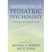 Handbook of Pediatric Psychology by Michael C. Roberts
