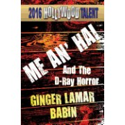 Me An' Hal: And the D-Ray Horror (Hollywood Talent)