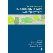 The SAGE Handbook of the Sociology of Work and Employment by Stephen Edgell