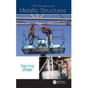 FRP-Strengthened Metallic Structures by Xiao-Ling Zhao