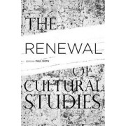 The Renewal of Cultural Studies by Paul Smith