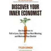 Discover Your Inner Economist by Author Tyler Cowen