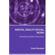 Mental Health Social Work by Colin Pritchard