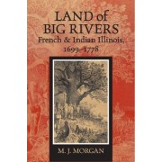 Land of Big Rivers by M. J. Morgan