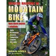 Tecnicas maestras de Mountain Bike / Master techniques of Mountain Bike by Brian Lopes