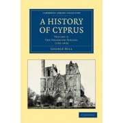 A History of Cyprus by George Hill