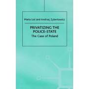 Privatizing the Police-State by Maria W. Los