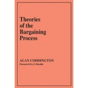 Theories of the Bargaining Process by Alan Coddington