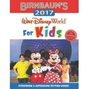 Birnbaum's 2017 Walt Disney World for Kids: The Official Guide