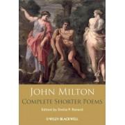 John Milton Complete Shorter Poems by John Milton