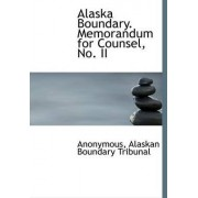 Alaska Boundary. Memorandum for Counsel, No. II by Anonymous