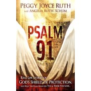 Psalm 91: Real-Life Stories of God's Shield of Protection and What This Psalm Means for You & Those You Love, Paperback