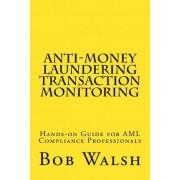 Anti-Money Laundering Transaction Monitoring by Bob Walsh