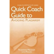 Quick Coach Guide to Avoiding Plagiarism with 2009 MLA and APA Update by Lyn Paulos
