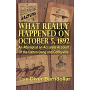 What Really Happened on October 5, 1892 by Lue Diver Barndollar