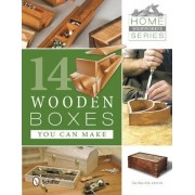 Home Woodworker Series: 14 Wooden Boxes You Can Make by Jim Harrold