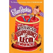 The Mysterious Disappearance of Leon (I Mean Noel) by Ellen Raskin