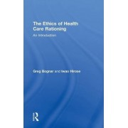 The Ethics of Health Care Rationing: An Introduction by Greg Bognar