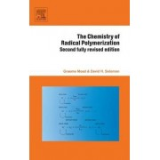 The Chemistry of Radical Polymerization by Graeme Moad