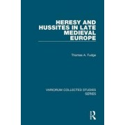 Heresy and Hussites in Late Medieval Europe by Thomas A. Fudge