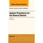 Implant Procedures for the General Dentist, An Issue of Dental Clinics of North America by Harry Dym
