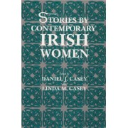 Stories by Contemporary Irish Women by Daniel J. Casey