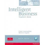 Intelligent Business Upper Intermediate Teachers Book and Test Master CD-Rom Pack by Louise Pile