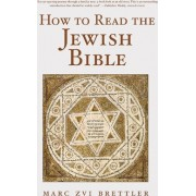 How to Read the Jewish Bible by Marc Zvi Brettler