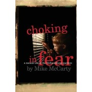 Choking in Fear by Mike McCarty