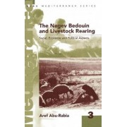 The Negev Bedouin and Livestock Rearing by Aref Abu-Rabia
