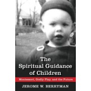 The Spiritual Guidance of Children by Jerome W Berryman