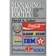 Managing Brand Equity by David A. Aaker