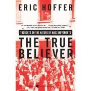 True Believer by Eric Hoffer
