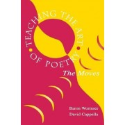 Teaching the Art of Poetry by Baron Wormser