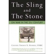 The Sling and the Stone by T. X. Hammes