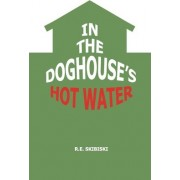 In the Doghouse's Hot Water by R E Skibiski