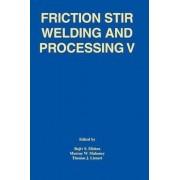 Friction Stir Welding and Processing V by Rajiv S. Mishra
